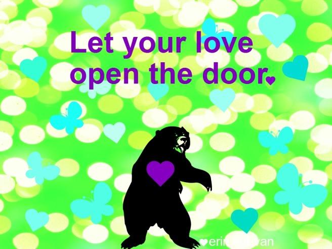 let your love open the door
